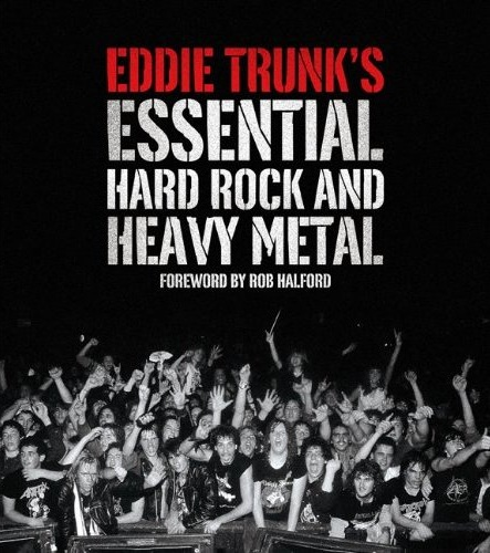 Eddie Trunk's Essential Hard Rock And Heavy Metal' Book